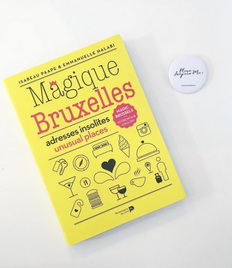 Magique Bruxelles, adresses insolites : hotel, restaurant, gastronomie et activité originales
