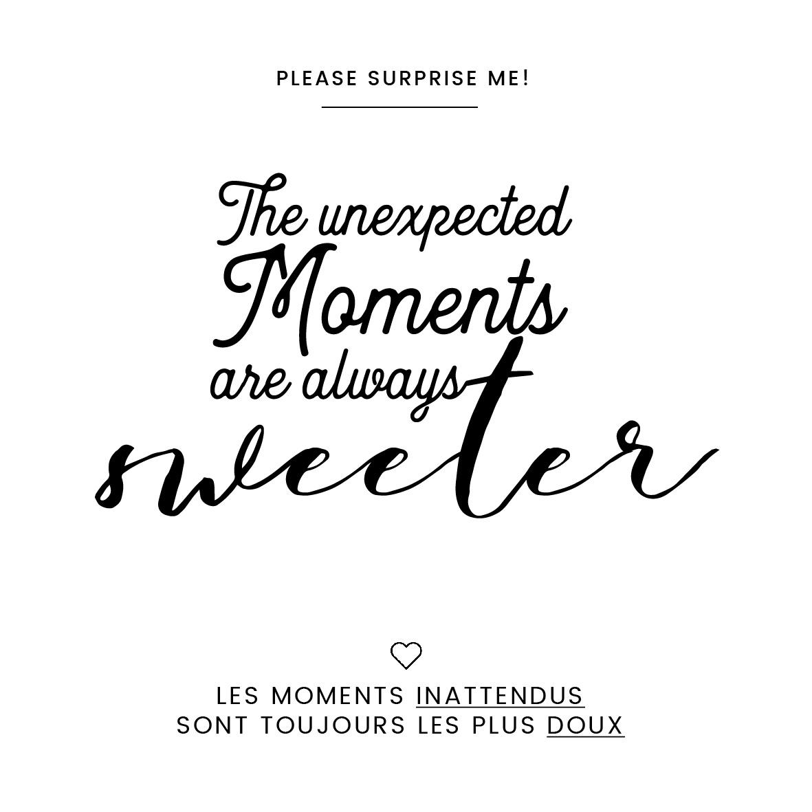 Les moments inattendus sont toujours les plus doux
